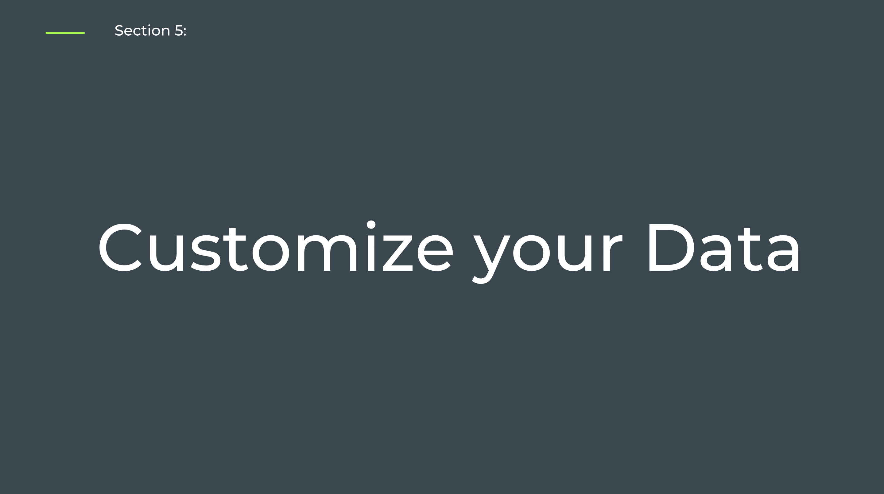 Section 5: Customize your Data - Self-Paced Onboarding for Admins
