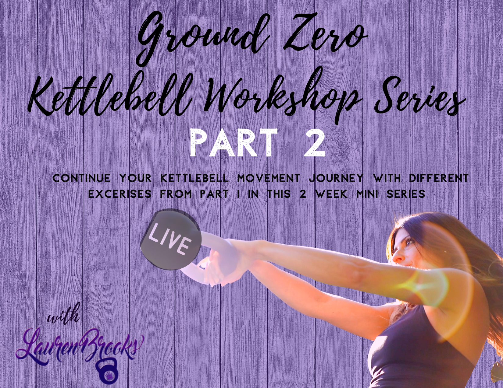 Ground Zero Kettlebell Workshop Series (Part 2)