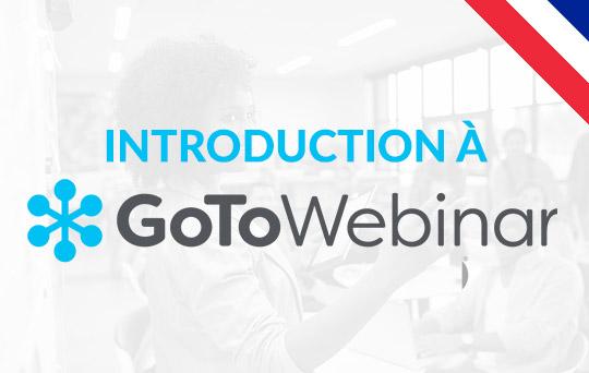 Commencez ce cours pour apprendre à utiliser GoToWebinar