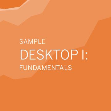 (Sample) Desktop I: Fundamentals