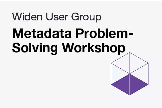 WUG: Metadata Problem-Solving Workshop