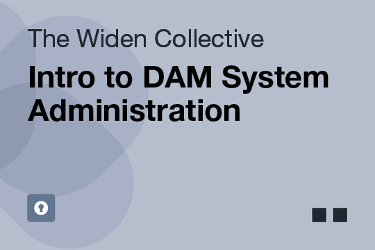 Intro to DAM System Administration