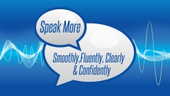 Improve Communication: Speak Smoothly, Clearly & Confidently
