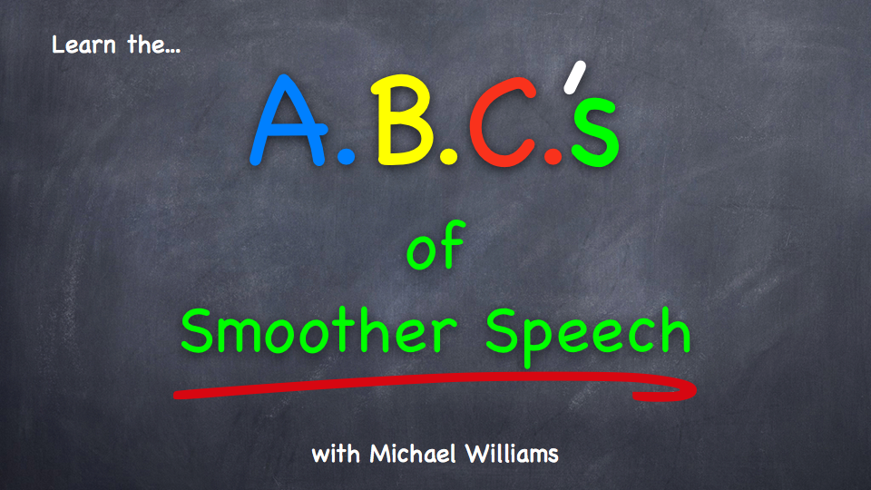 How to Stop Stuttering Using  the ABC's of Smoother Speech