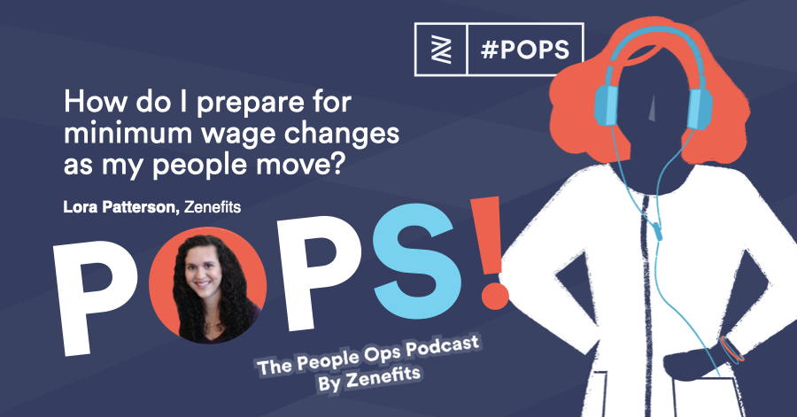 POPS! Q&A: How do I prepare for minimum wage changes as my people move?