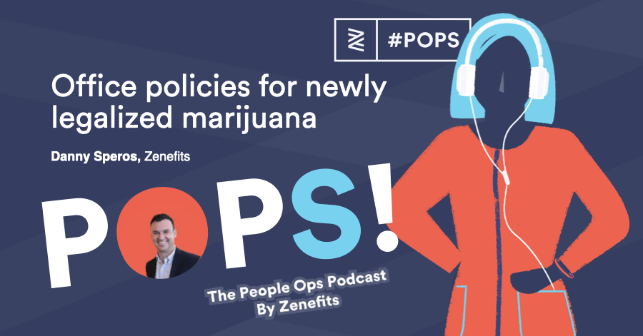 POPS! Q&A: Office Policies for Newly Legalized Marijuana
