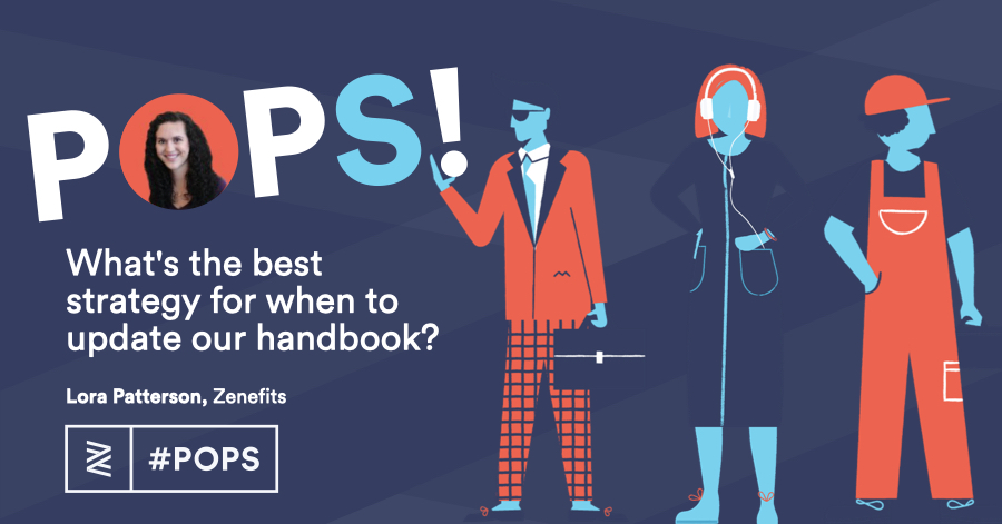 POPS! Q&A: What's the best strategy for when to update our handbook?