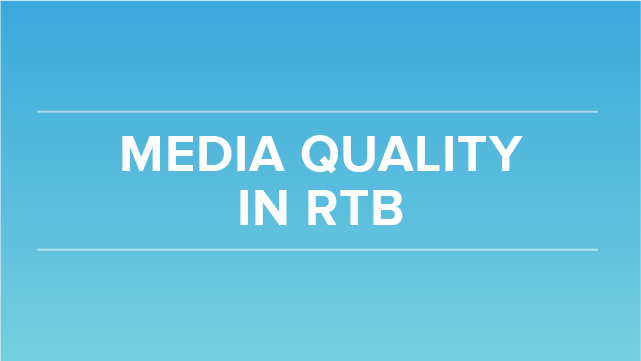 Media Quality in RTB