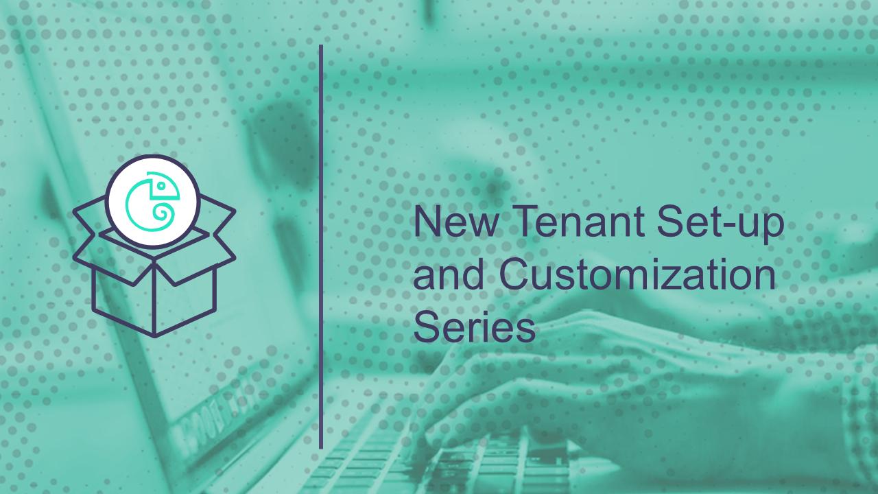 New Tenant Set-Up and Customization (15 min)
