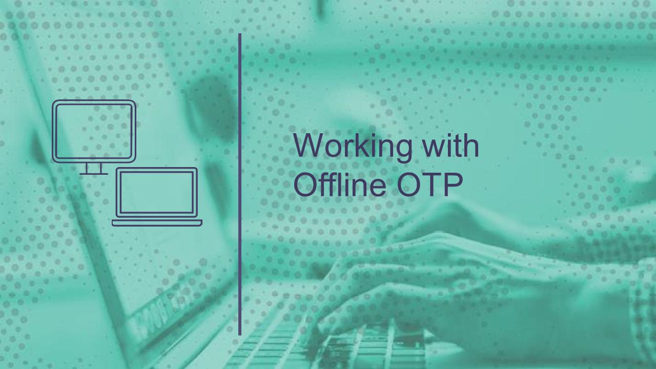 Working with Offline OTP