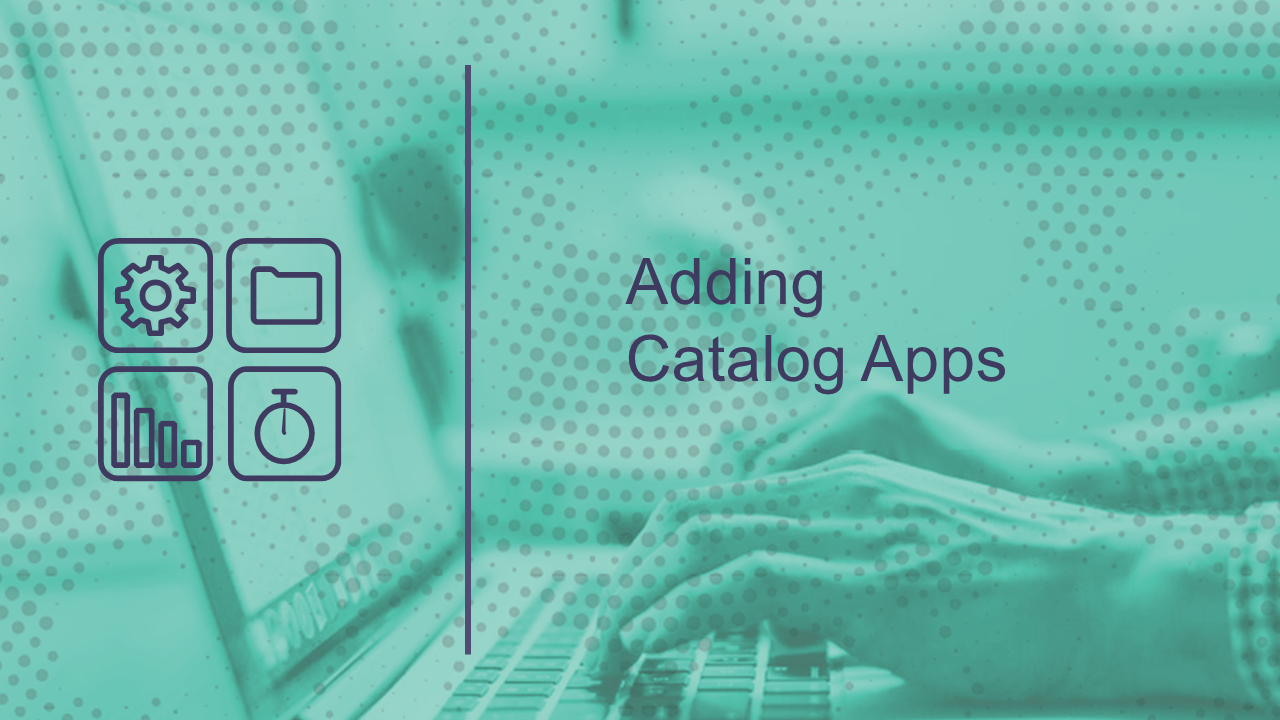 Adding Catalog Apps