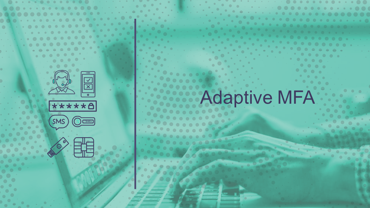 Adaptive MFA