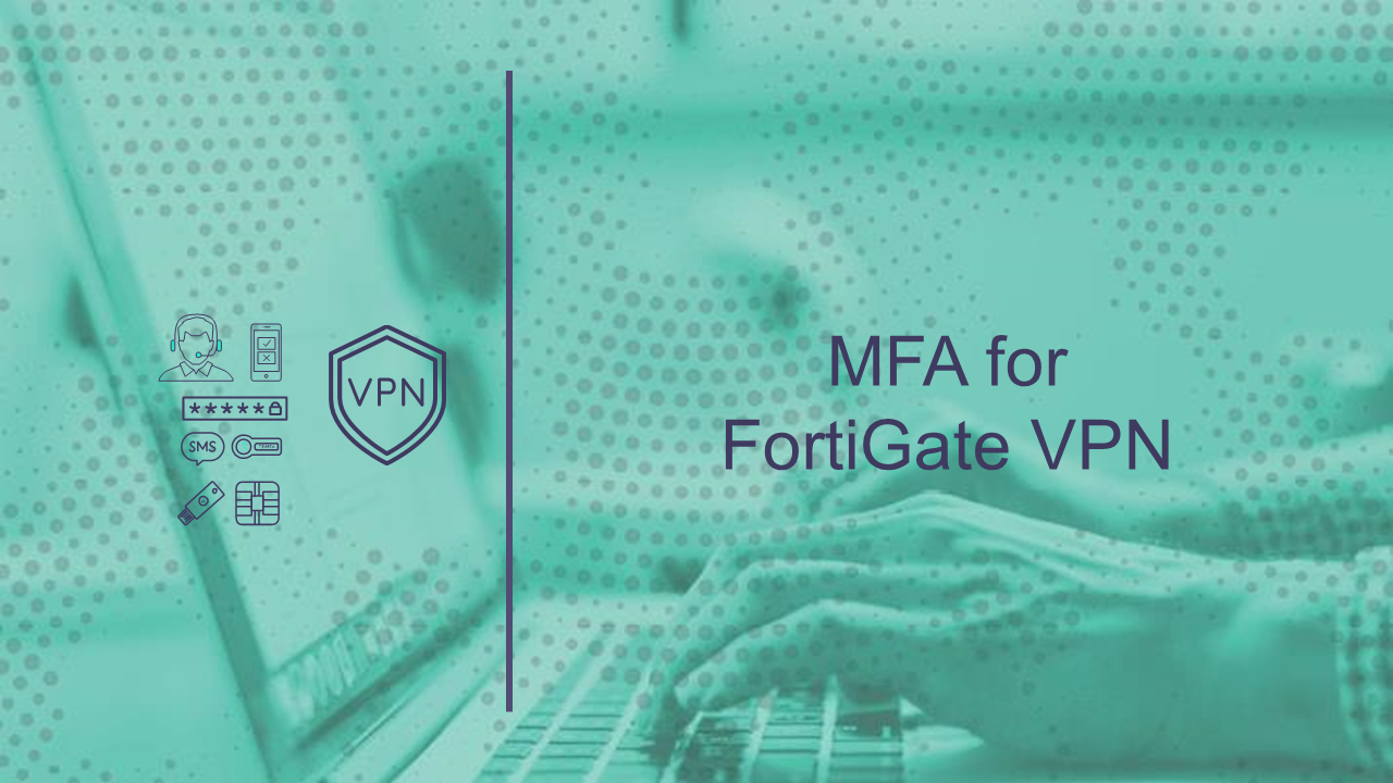 MFA for FortiGate VPN access