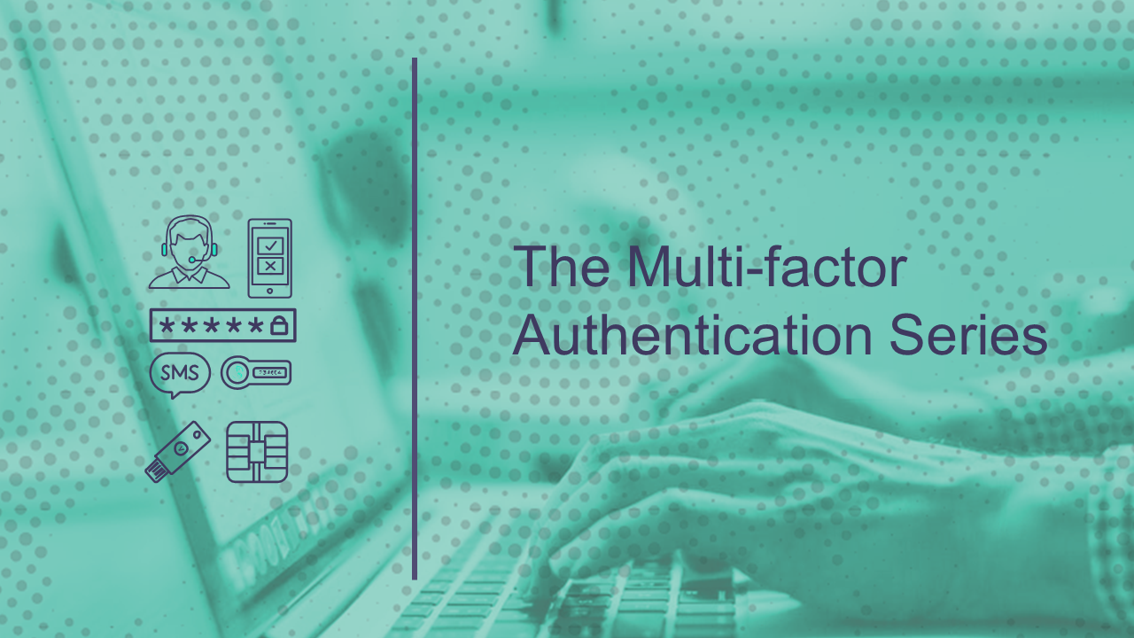 The Multi-factor Authentication Series