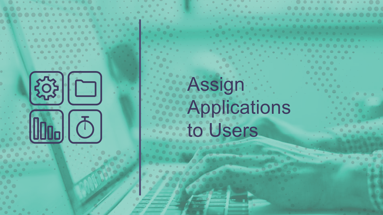 Assign Applications to Users