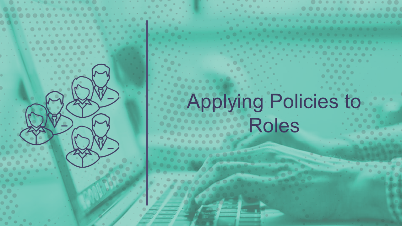 Applying Policies to Roles