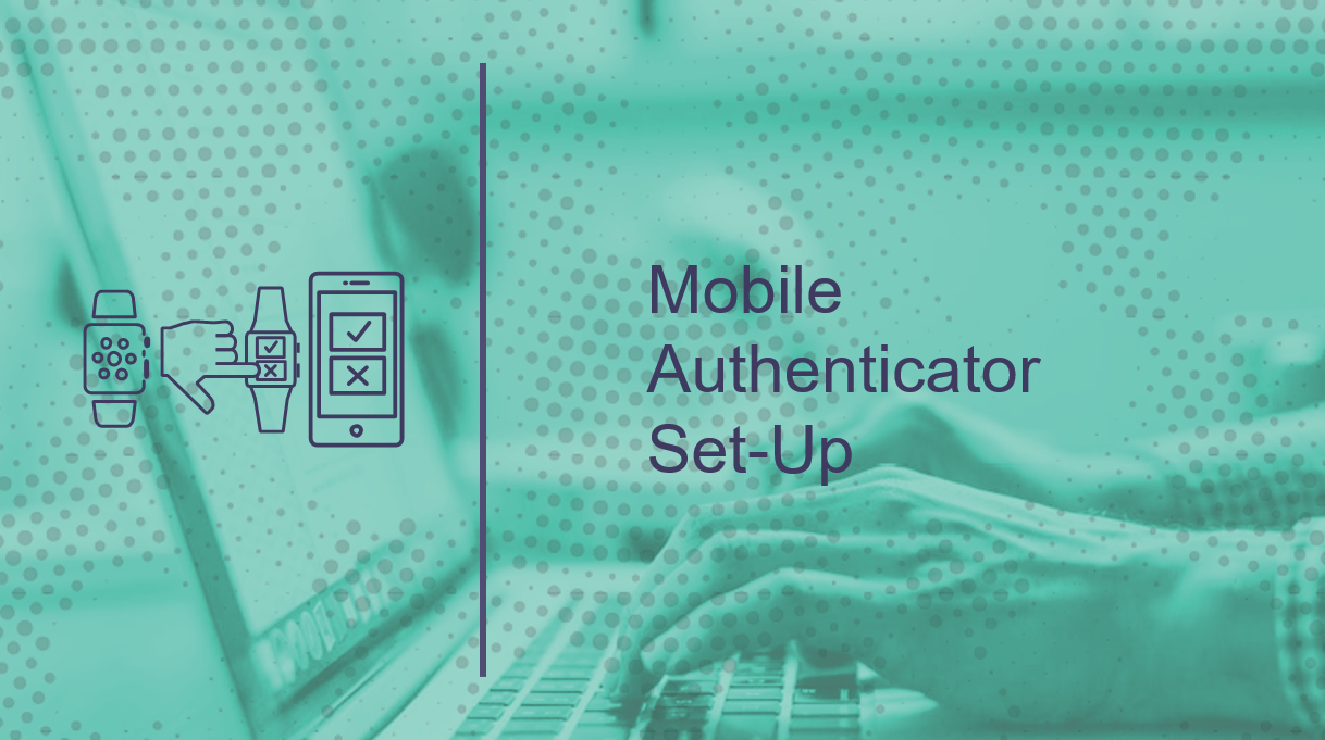 Mobile Authenticator Set-Up