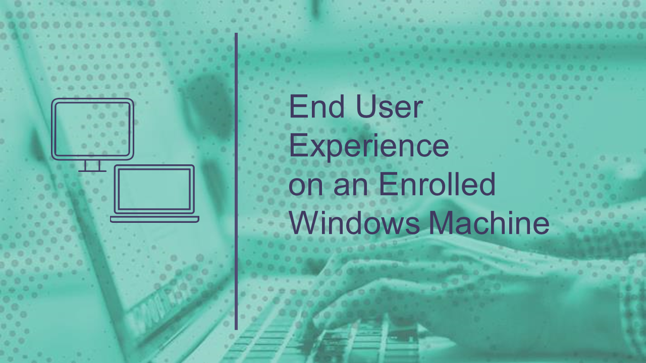 Logging into an Enrolled Windows Machine as an End User