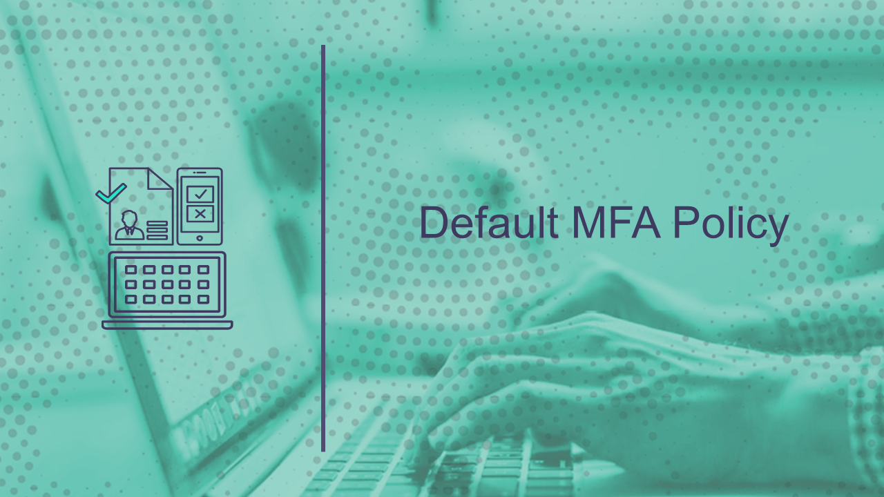 Default MFA Policy