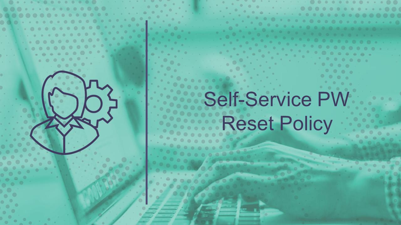 Self Service PW Reset Policy