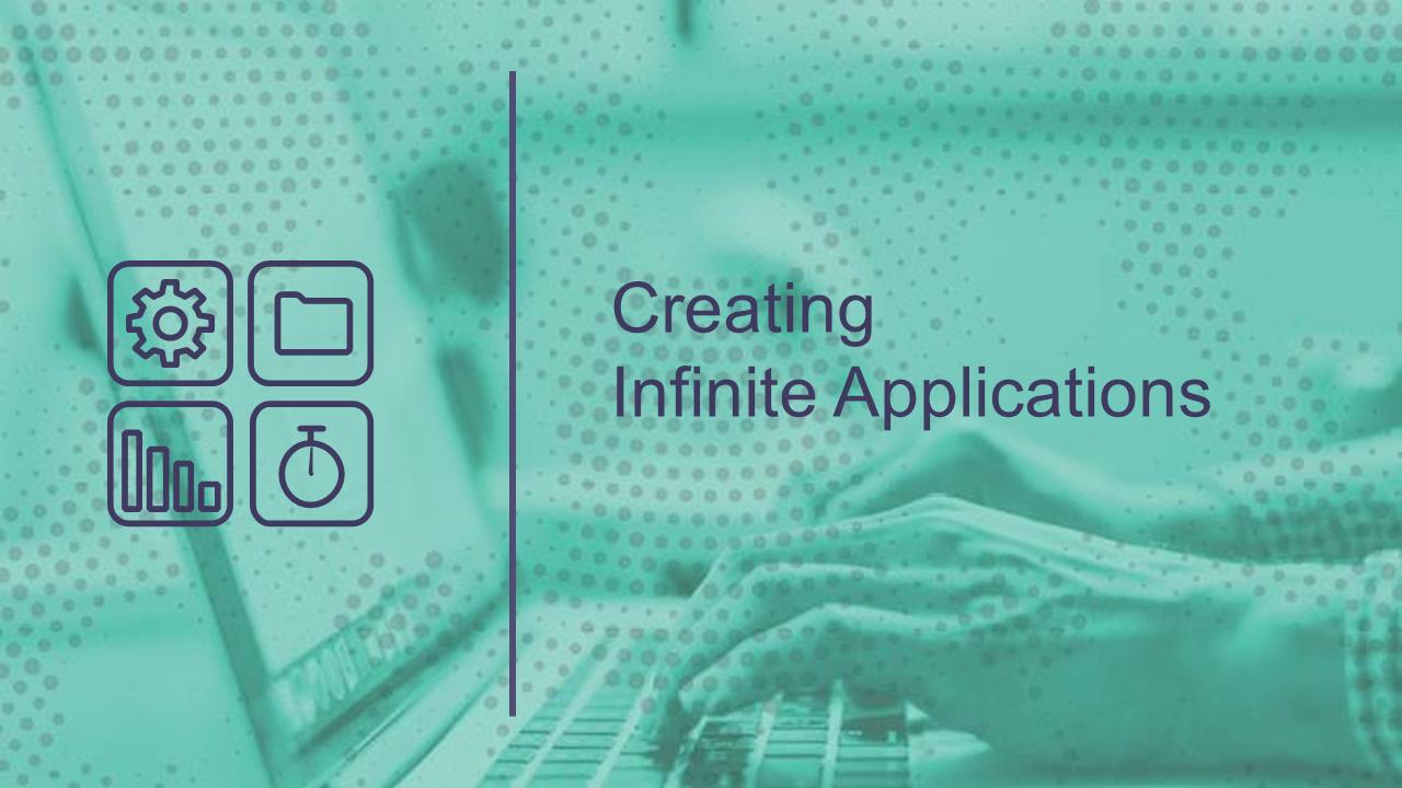 Creating Infinite Applications