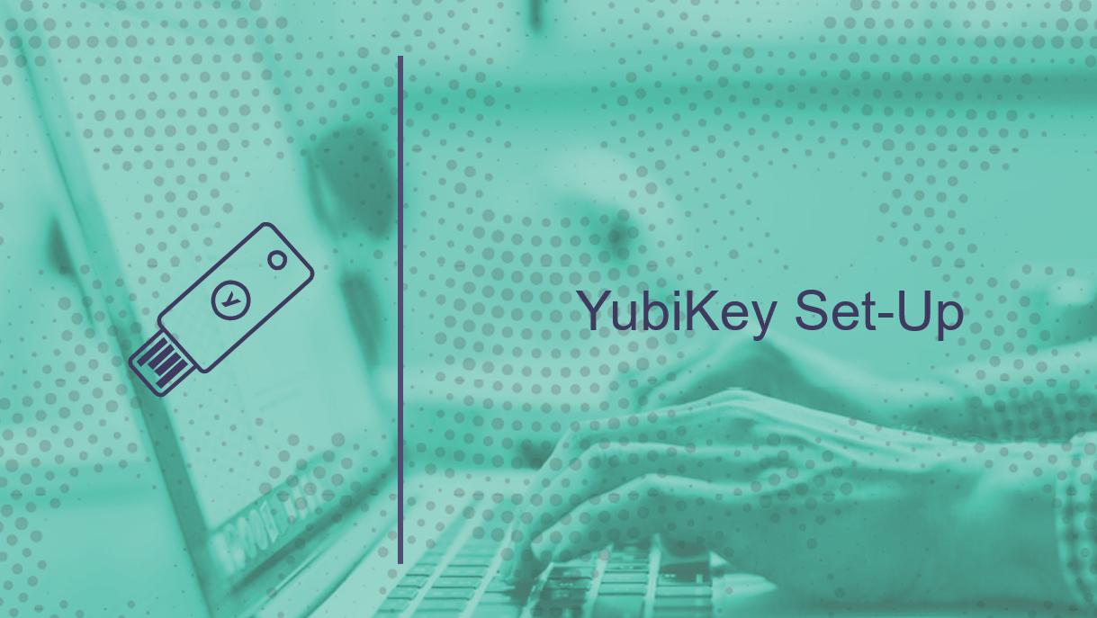 YubiKey Set-Up