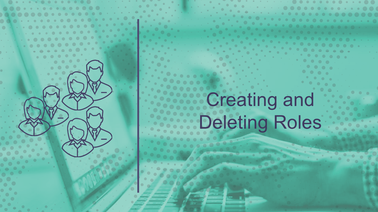 Creating and Deleting Roles