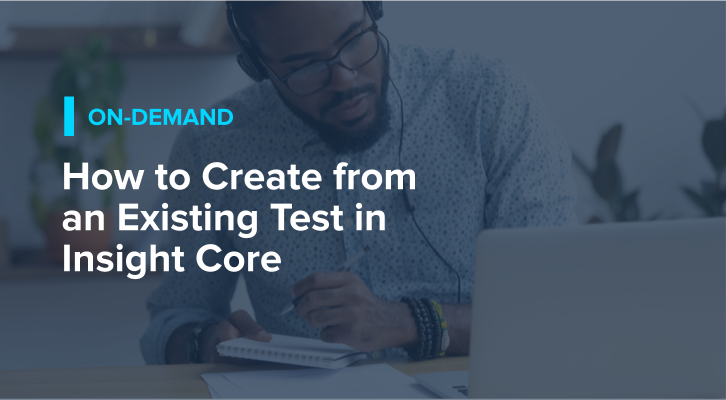 How to Create from an Existing Test in Insight Core