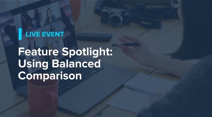 Feature Spotlight: Using Balanced Comparison