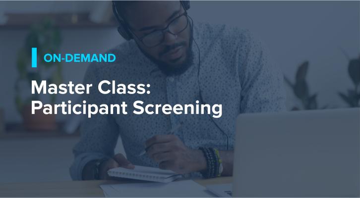 Master Class: Participant Screening