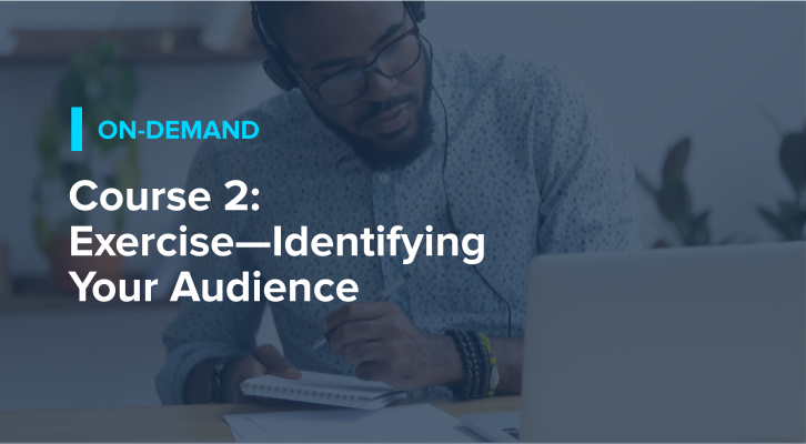 Course 2: Exercise—Identifying Your Audience