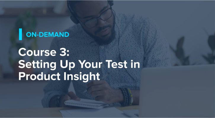 Course 3: Setting Up Your Test in Product Insight