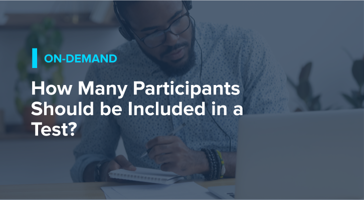 How Many Participants Should Be Included in a Test?