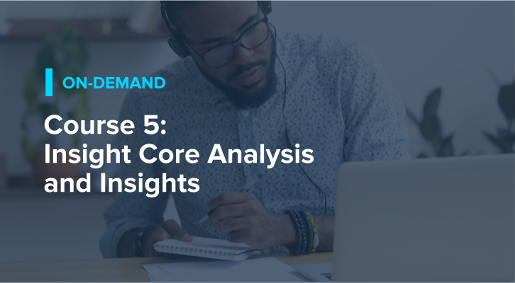 Course 5: Insight Core Analysis and Insights