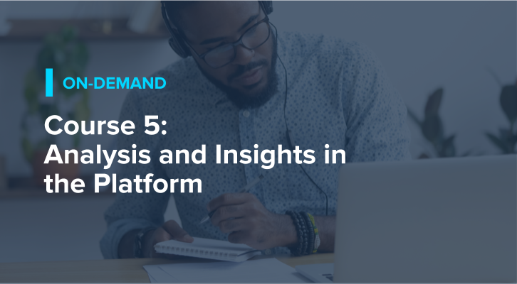 Course 5: Analysis and Insights in the Platform
