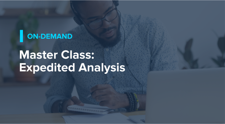 Master Class: Expedited Analysis