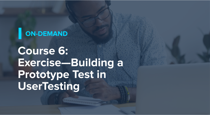 Course 6: Exercise—Building a Prototype Test in UserTesting