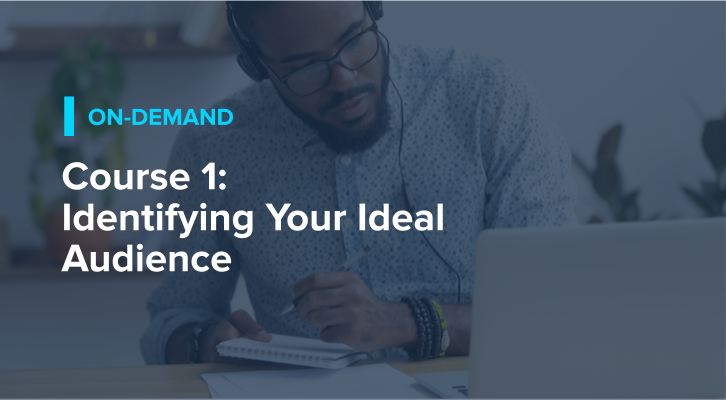 Course 1: Identifying Your Ideal Audience
