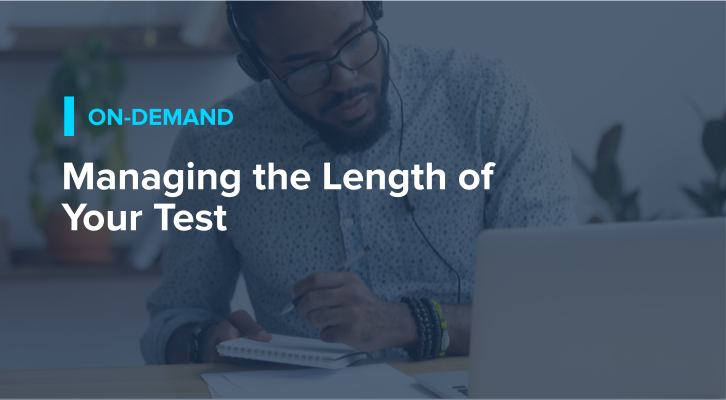 Managing the Length of Your Test
