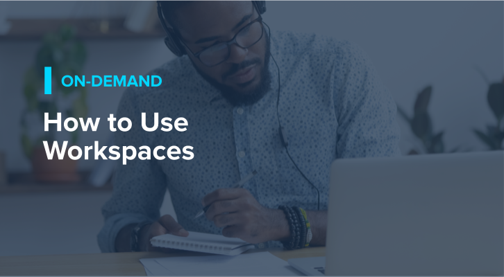 How to Use Workspaces