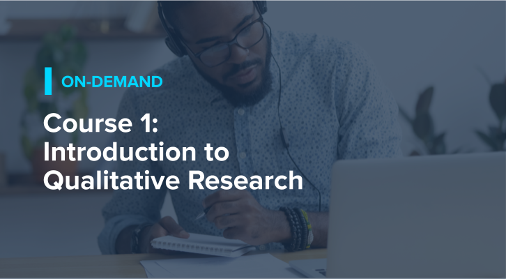 Course 1: Introduction to Qualitative Research