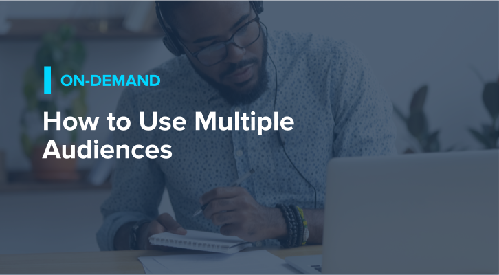 How to Use Multiple Audiences