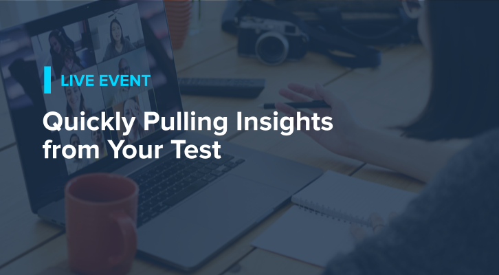 Quickly Pulling Insights from Your Test