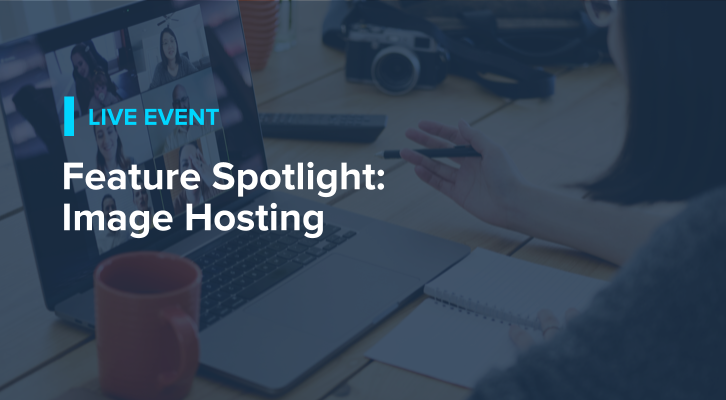 Feature Spotlight: Image Hosting