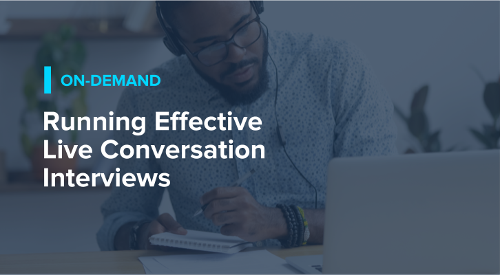 Running Effective Live Conversation Interviews