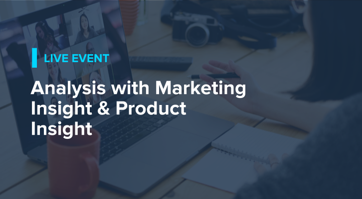 Analysis with Marketing Insight and Product Insight