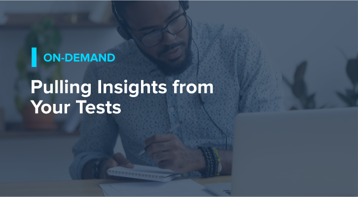 Pulling Insights from Your Tests