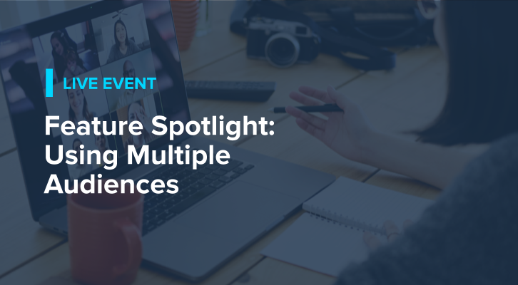 Feature Spotlight: Using Multiple Audiences