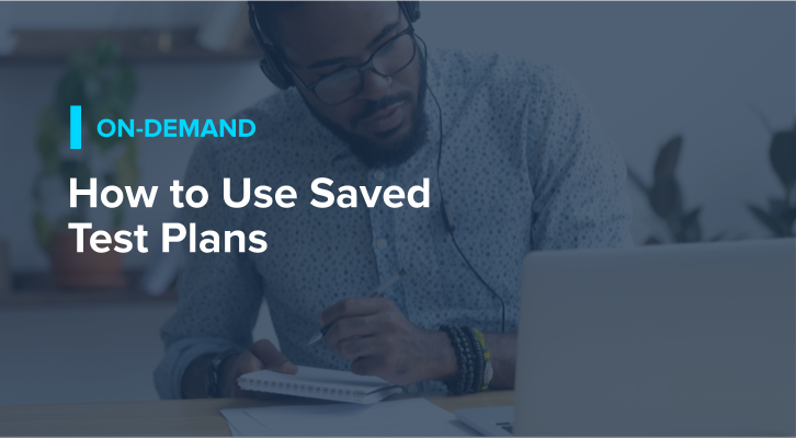How to Use Saved Test Plans