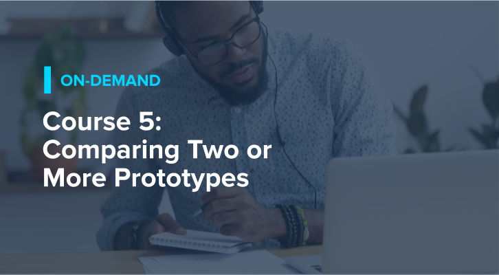 Course 5: Comparing Two or More Prototypes